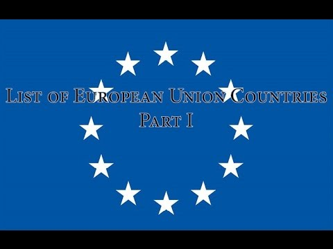 List of European Union Countries - Part I