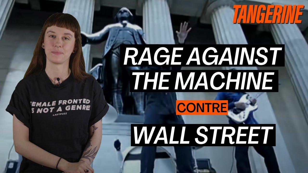 Le jour où Rage Against The Machine a fait fermer Wall Street | TANGERINE