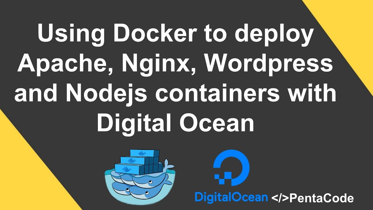 Using Docker to deploy Apache, Nginx, Wordpress and Nodejs containers with  Digital Ocean