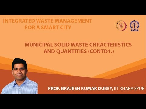 Lecture 8 : Municipal Solid Waste Chracteristics and Quantities (Contd.)
