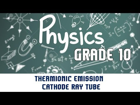 Thermionic Emission | Cathode Ray Tube | Construction | Working | Part 2