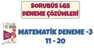 Sorubüs Lgs Denemeleri -3 / Matematik 11-20