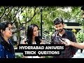 Hyderabad Answers Tricky Questions || Funny questions || The Broken Indian