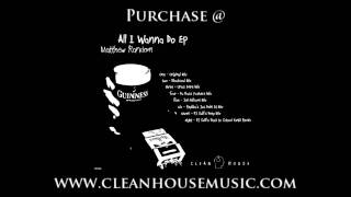 Matthew Random - All I Wanna Do (Original Mix) [Clean House]