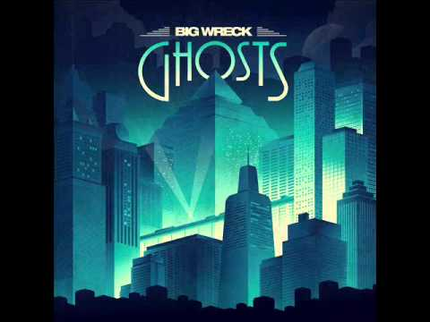 Big Wreck - Still Here (Ghosts 2014)