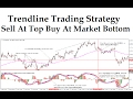 Trendline Trading Strategy-Sell At Top Buy At Market Bottom
