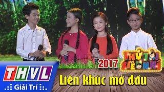 THVL l Thử tài siêu nhí 2017 - Tập 1[1]: Liên khúc mở đầu