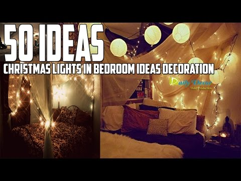 Christmas Lights In Bedroom Ideas Decoration Daily Decor