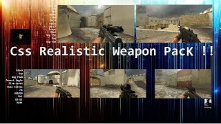Css Realistic Weapons Pack + Battlefield 3 Sounds + [[Download Link]]