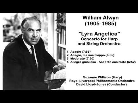 William Alwyn (1905-1985) - ''Lyra Angelica'' Concerto for Harp and String Orchestra