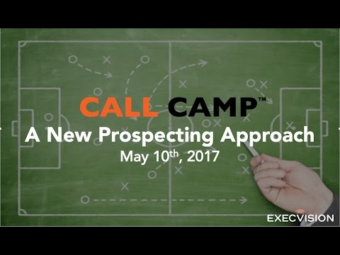 Call Camp - 5/10/17 - A Different Approach to Prospecting