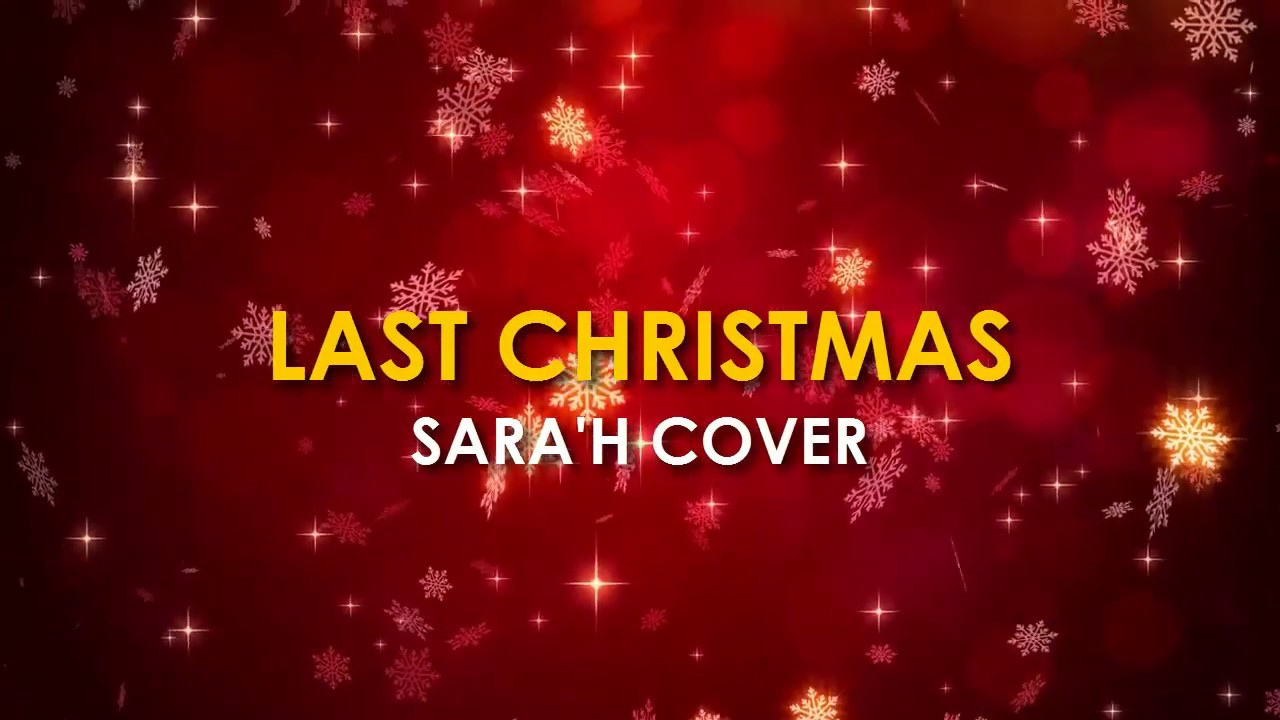LAST CHRISTMAS - WHAM! (Sara'h cover - French version)