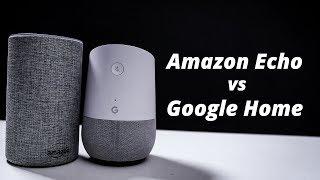 Amazon Echo Vs Google Home? We Test The Smart Assistants