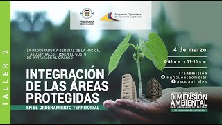 Diálogos Territoriales: Integración de las áreas protegidas en el ordenamiento territorial