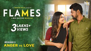 FLAMES | Episode 03- Anger vs Love | Web series | Awesome Machi | English Subtitles