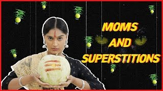 Moms and Superstitions | Niharika Nm