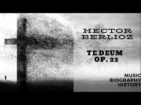 Berlioz - Te Deum Op. 22