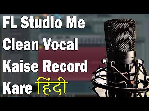 FL studio Me Clean Vocal Kaise Record kare - Madan verma