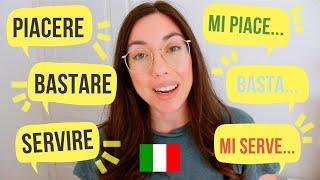 Come usare PIACERE, BASTARE, SERVIRE nella lingua italiana (ITA, EN, FR SUB)