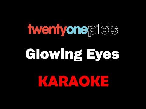 Twenty One Pilots - Glowing Eyes (Karaoke)