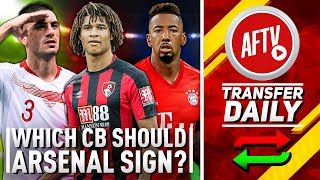 Which Centre Back Should Arsenal Sign Now Chambers Is Out? | AFTV Transfer Daily