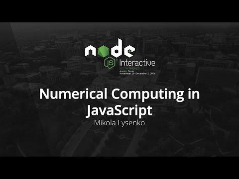 Numerical Computing in JavaScript by Mikola Lysenko