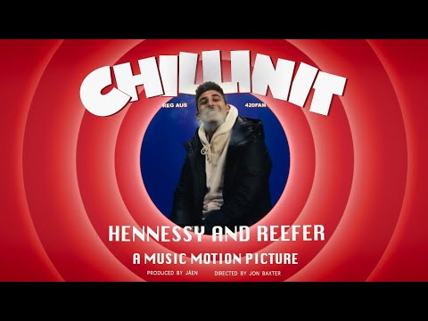 Chillinit – Henny and Reefer