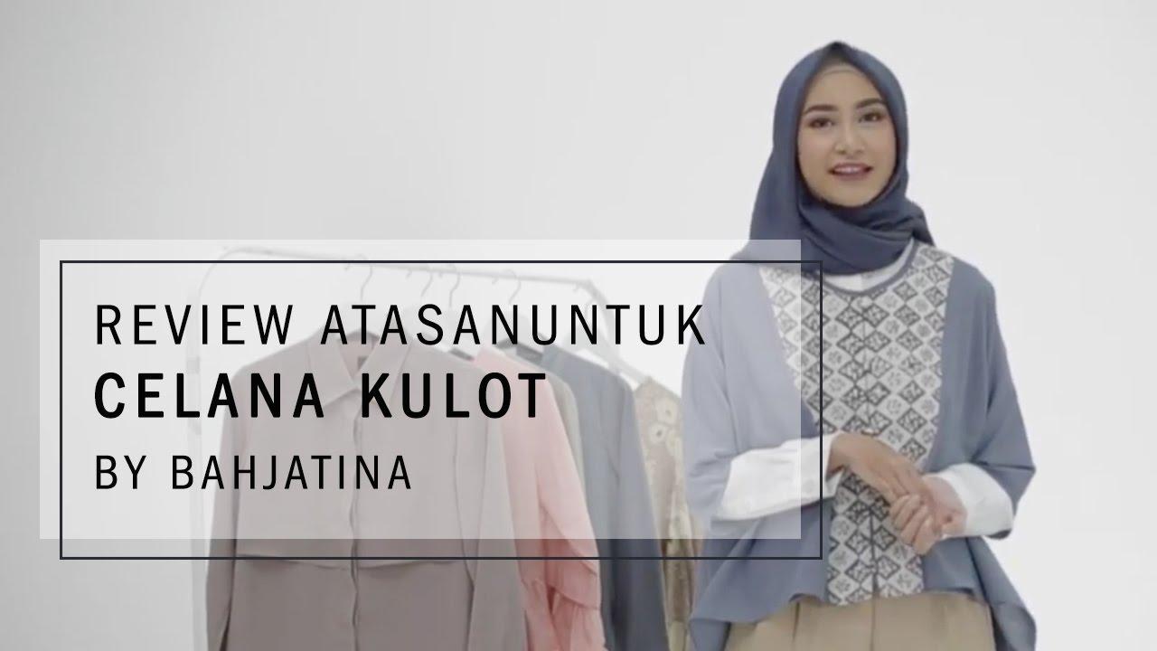Review Atasan Untuk Celana Kulot By Bahjatina Youtube