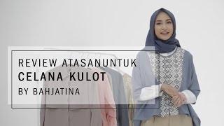 Review Atasan untuk Celana Kulot by Bahjatina