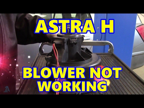 Vauxhall Astra 'H' Heater Blower not Working - YouTube on