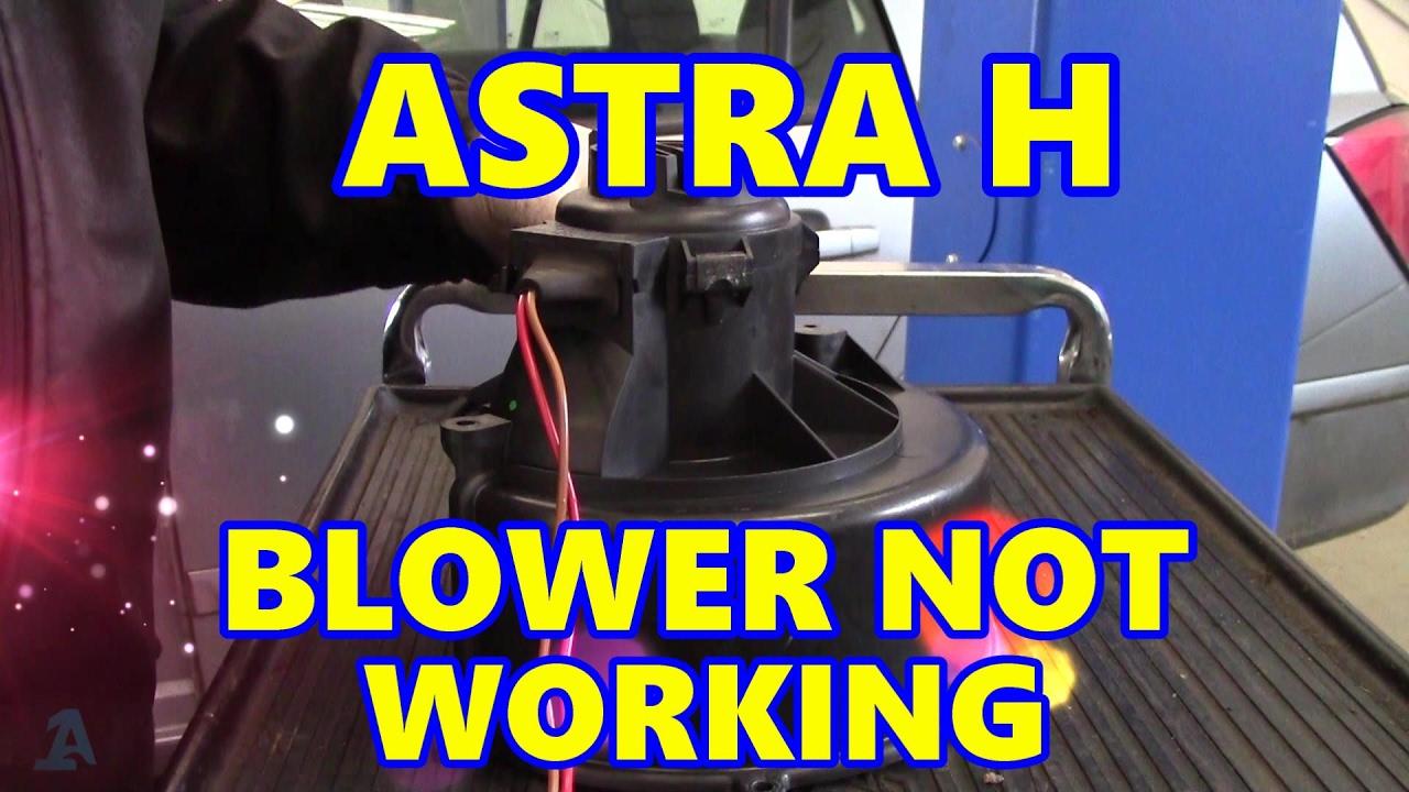 vauxhall astra h heater blower not working [ 1280 x 720 Pixel ]