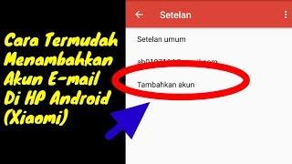 Download Video Cara Menambah Akun Email di Hp Android Xiaomi MP3 3GP MP4