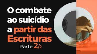 EBD - O combate ao suicídio a partir das Escrituras Pt. 2 - 27/09/2020