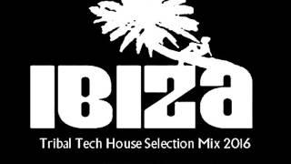 IBIZA TRIBAL TECH HOUSE SELECTION 2016 CLOSING PARTY
