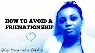 How to Avoid a Frienationship   Undefined Relationships   Dating Advice