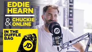 EDDIE HEARN & CHUCKIE ONLINE | FIGHT CAMP SPECIAL | JD IN THE DUFFLE BAG PODCAST
