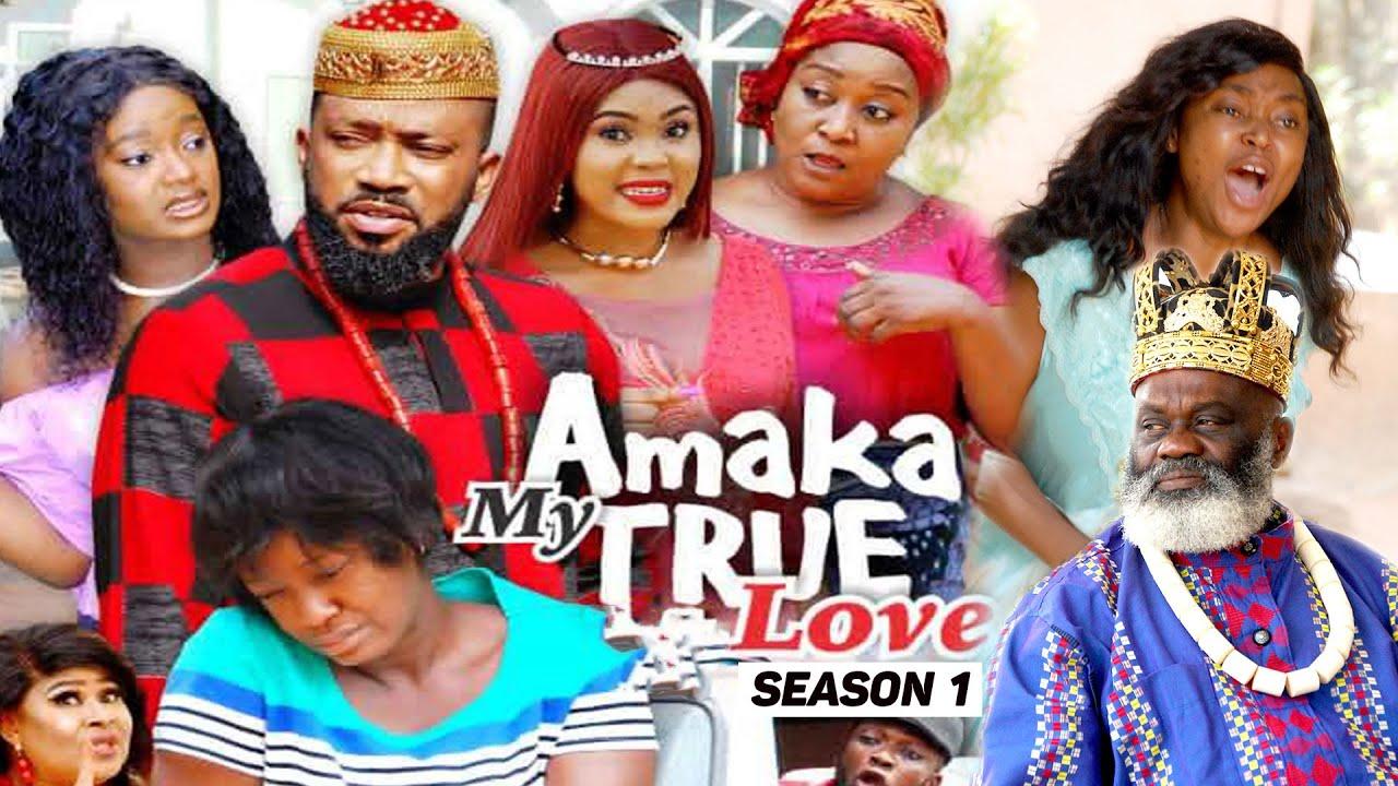 Download AMAKA MY TRUE LOVE (SEASON 1) {NEW MOVIE} - 2021 LATEST NIGERIAN NOLLYWOD MOVIES