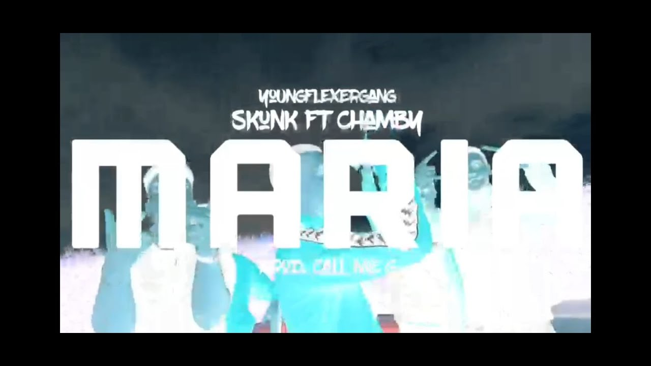 """Download Skunk ft. Chamby - """"MARIA"""" (OFFICIAL VIDEO)"""
