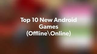 Top 10 New Android Games 2018 (Offline_Online) ( )