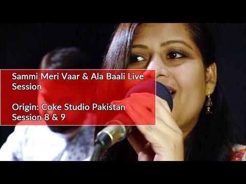 Sammi Meri Vaar & Ala Baali Live Session ...