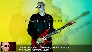"Joe Satriani - ""Energy"" (#1 What Happens Next Track-By-Track)"