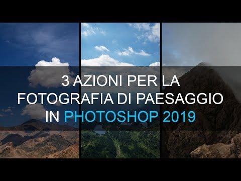 Photoshop 2019: 3 Azioni Per La Fotografia Di Paesaggio