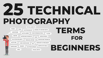 25 Technical Photography Terms Every Beginner Must Know