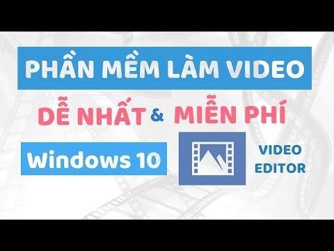 Phần mềm làm video DỄ NHẤT có sẵn cho Windows 10 - Video Editor Windows10