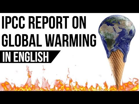 Intergovernmental Panel on Climate Change report on Global Warming, Current Affairs 2018