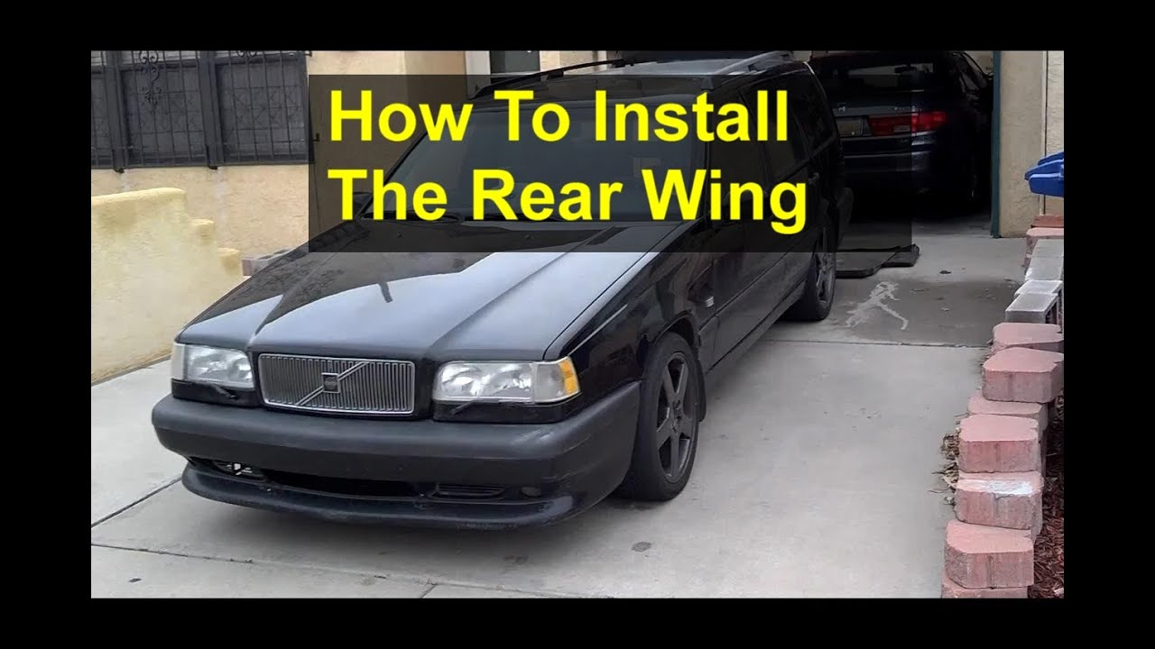 Rear Wing Installation For P80 Volvo S With Newer 1 Piece Style Brackets 850 V70 Cars Votd