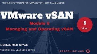 VMware vSAN Deploy and Manage Video 6- Managing and Operating vSAN