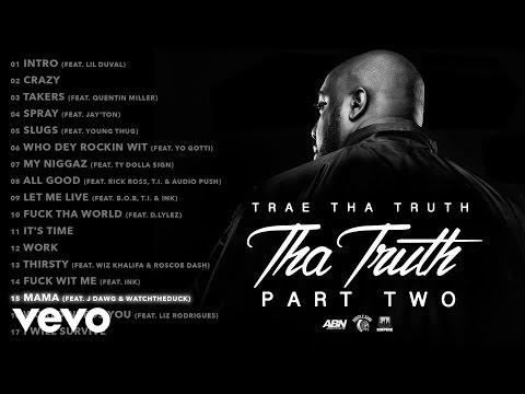Trae Tha Truth - Mama (Audio) ft. J Dawg & Watchtheduck