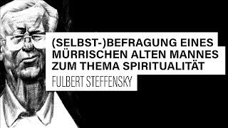 «WACHET UND BETET» // (Selbst-)befragung eines mürrischen alten Mannes // Fulbert Steffensky