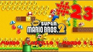 Guia de New Super Mario Bros 2 [100%] Parte 23 | Mundo 3-Castillo, Wendy Koopa y Mundo 4-1